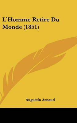 L'Homme Retire Du Monde (1851) by Augustin Arnaud image