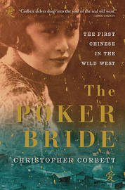 The Poker Bride: The First Chinese in the Wild West by Christopher Corbett image