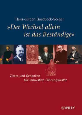 Der Wechsel Allein Ist Das Bestandige: Zitate Und Gedanken Fur Innovative Fuhrungskrafte by Hans-Jurgen Quadbeck-Seeger