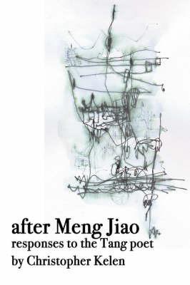 After Meng Jiao by Christopher Kelen