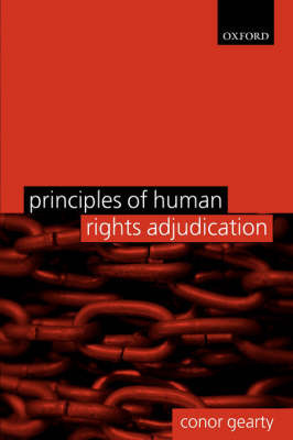 Principles of Human Rights Adjudication by Conor Anthony Gearty