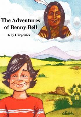 The Adventures of Benny Bell by Ray Carpenter