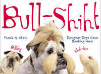 Bull-shiht: Designer Dogs Gone Barking Mad by Frank N. Stein image