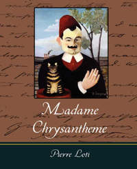 Madame Chrysantheme by Loti Pierre Loti image