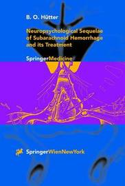 Neuropsychological Sequelae of Subarachnoid Hemorrhage and its Treatment by B.O. Hutter