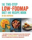 The Two-Step Low-FODMAP Diet and Recipe Book by Sue Shepherd