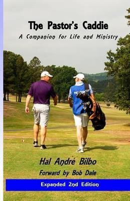 The Pastor's Caddie -Revised: A Companion for Life and Ministry by Hal Andre Bilbo