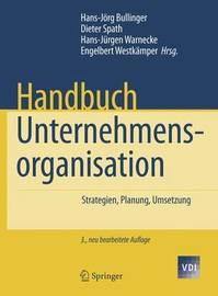 Handbuch Unternehmensorganisation: Strategien, Planung, Umsetzung