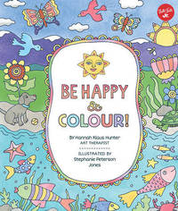 Be Happy & Colour! by Hannah Klaus Hunter