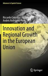 Innovation and Regional Growth in the European Union by Riccardo Crescenzi