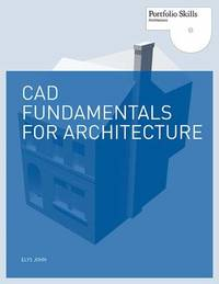 Cad Fundamentals for Architecture by Elys John