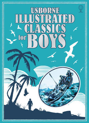 Illustrated Classic for Boys by Various ~
