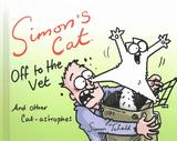 Simon's Cat: off to the Vet ... and Other Cat-astrophes by Simon Tofield