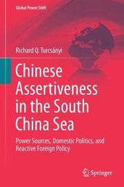 Chinese Assertiveness in the South China Sea by Richard Q. Turcsanyi image