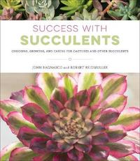 Success with Succulents by John Bagnasco