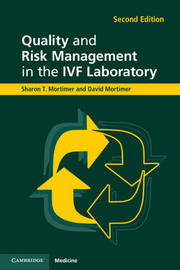 Quality and Risk Management in the IVF Laboratory by Sharon T. Mortimer