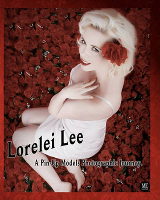"""Lorelei Lee """"A Pin-Up Models Photographic Journey"""" by Michael Enoches"""