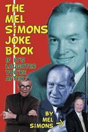 The Mel Simons Joke Book by Mel Simons
