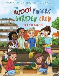 The Muddy Fingers Garden Crew to the Rescue! Coloring Book by D S Venetta