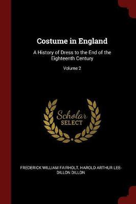 Costume in England by Frederick William Fairholt