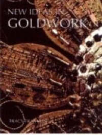 New Ideas in Goldwork by Tracy A Franklin image