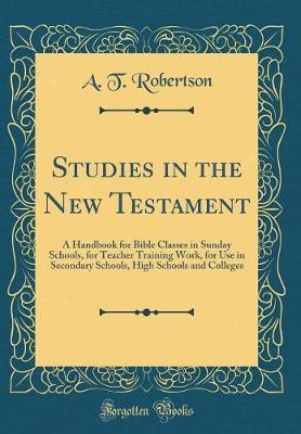 Studies in the New Testament by A.T. Robertson