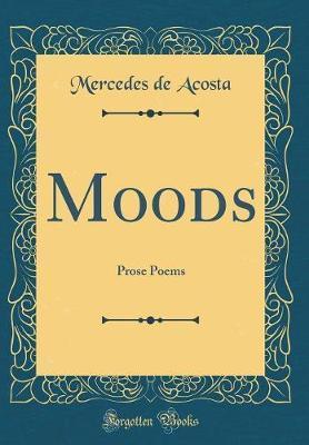 Moods by Mercedes De Acosta