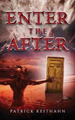Enter the After by Patrick a Keithahn