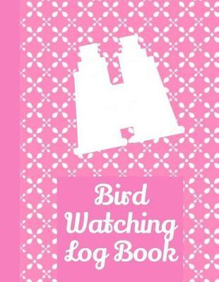 Bird Watching Log Book by King Bird Publishing