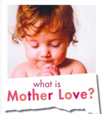 What is Mother Love? by Selwa Anthony image