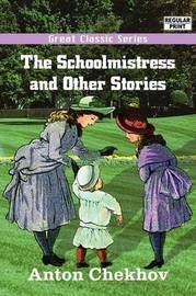 The Schoolmistress and Other Stories by Anton Pavlovich Chekhov image
