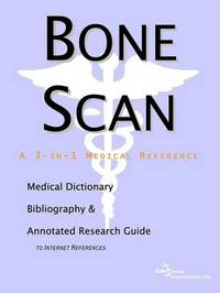 Bone Scan - A Medical Dictionary, Bibliography, and Annotated Research Guide to Internet References by ICON Health Publications image