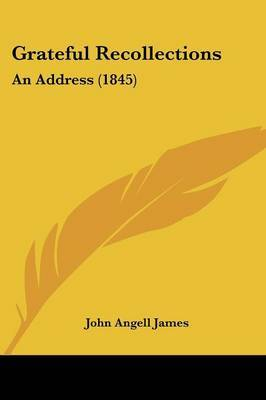 Grateful Recollections: An Address (1845) by John Angell James image
