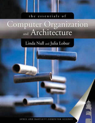 The Essentials of Computer Organization Design and Architecture by Linda Null