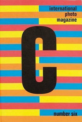 C International Photo Magazine: Issue 6 by Robert Pinsky