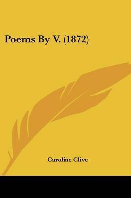 Poems By V. (1872) by Caroline Clive