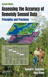 Assessing the Accuracy of Remotely Sensed Data by Russell G Congalton