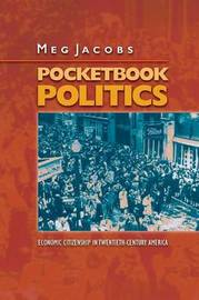 Pocketbook Politics by Meg Jacobs