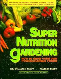 Super Nutrition Gardening by William S. Peavy image