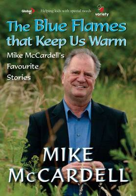Blue Flames That Keep Us Warm by Mike McCardell