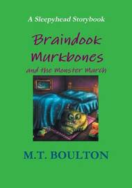 Braindook Murkbones and the Monster March Celebratory Edition by M.T. Boulton