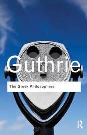 The Greek Philosophers by W.K.C. Guthrie
