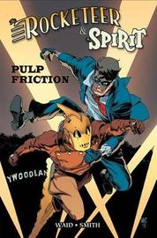 Rocketeer / The Spirit Pulp Friction by Mark Waid
