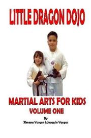 Little Dragon Dojo Martial Arts for Kids Vol.1 by Ximena Vargas image