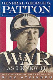 War as I Knew it by George S Patton