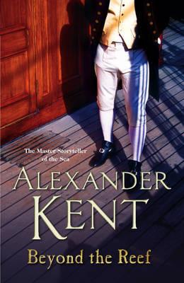 Beyond the Reef by Alexander Kent