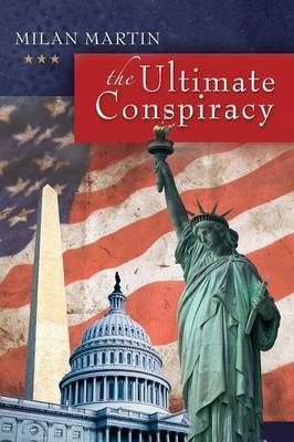 The Ultimate Conspiracy by Milan Martin