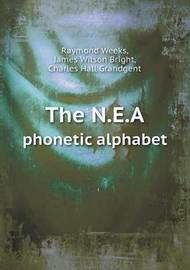 The N.E.a Phonetic Alphabet by C.H. Grandgent