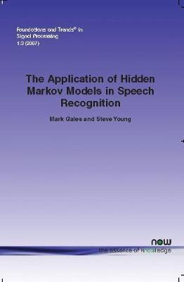 Application of Hidden Markov Models in Speech Recognition by Steve Young