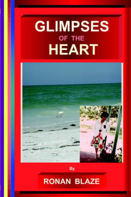 Glimpses of the Heart by RONAN BLAZE
